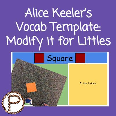 Alice Keeler's Vocab Template - Modify for Littles