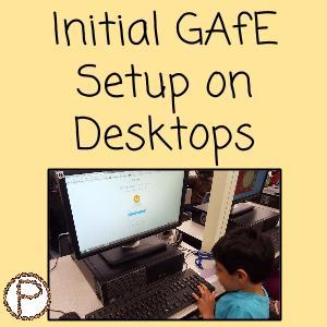 Initial GAFE Setup on Desktops