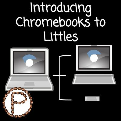 Introducing Chromebooks to Littles